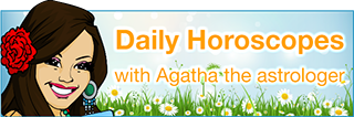 Agatha's Daily Horoscopes